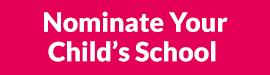 Nominate your child's school