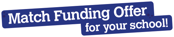 Match Funding Offer for your school!