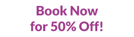 Book Now for 50% Off!