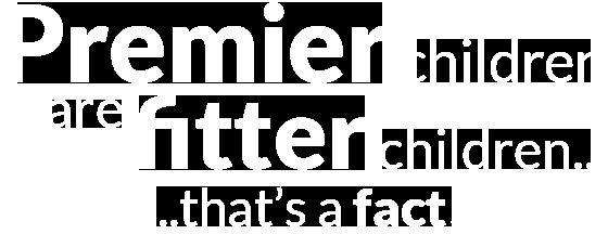 Premier children are fitter children - that's a fact!