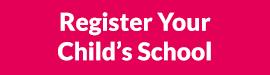 Register Your Child's School