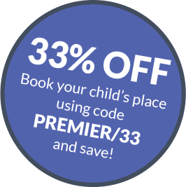 33% OFF - Book your child's place using code PREMIER/33 and save!