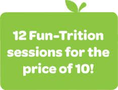 12 Fun-Trition sessions for the price of 10!