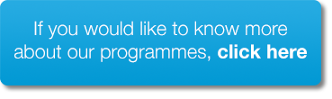 If you would like to know more about our programmes, click here